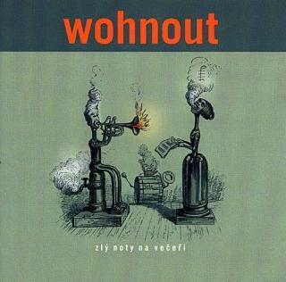Zlý noty na večeři - Wohnout [CD album]